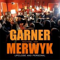 Larry Garner & MvM - Upclose & Personal