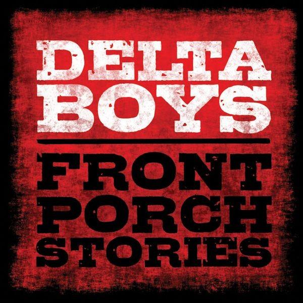 Delta Boys - Front Porch Stories